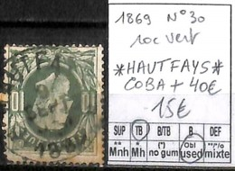 NB - [844044]TB//O/Used-Belgique 1869 - N° 30, Relais (étoiles) *HAUTFAYS*; 10c Vert, COBA + 40, Familles Royales, Rois - Poststempel