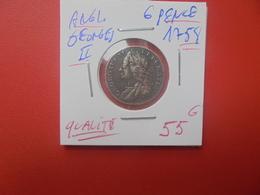 GRANDE-BRETAGNE GEORGES II. SIX PENCE 1758 ARGENT BELLE QUALITE (A.6) - 1662-1816 : Anciennes Frappes Fin XVII° - Début XIX° S.