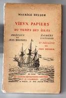 Vieux Papiers Du Temps Des Isles - Maurice Besson - Société D'éditions Géographique, Maritimes Et Coloniales - Livres, BD, Revues