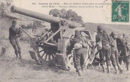 Mise En Batterie D'une Pièce De Gros Calibre Canon - Guerre 1914-18