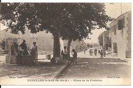 VENELLES LE BAS. PLACE DE LA FONTAINE - Autres Communes