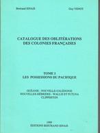 Catalogue Oblitérations Des Colonies Françaises T 1 Les Possessions Du Pacifique Bertrand SINAIS 1989 - Other