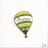 Pin's Transport - Montgolfière / Ballon PrimaNature. Estampillé BI (Badges Impact). EGF. T723-24 - Montgolfier