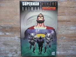SUPERMAN & BATMAN VERSUS ALIENS & PREDATOR 2010 EO     MARK SCHULTZ ARIEL OLIVETTI SOLEIL US COMICS CARTONNE - Superman