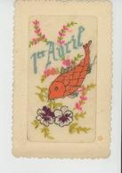 POISSON 1er AVRIL - Jolie Carte Fantaisie Brodée Fleurs Pensées Et Poisson 1er Avril - Embroidered