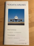 CROATIA AIRLINES Red Letenja 27. Ožujka 2011. - 29. Listopada 2011. TImetable 29 March 2011 - 29 October 2011 - Horaires