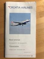 CROATIA AIRLINES Red Letenja 28. Ožujka 2010. - 30. Listopada 2010. TImetable 28 March 2010 - 30 October 2010 - Horaires