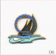 Pin's Sport - Nautisme / Trophée Starpin's Québec - St Malo. Estampillé Starpin's. Zamac. T725-06 - Bateaux