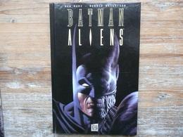 BATMAN  ALIENS   2010 EO   RON  MARZ BERNIE WRIGHTSON   SOLEIL US COMICS CARTONNE - Batman