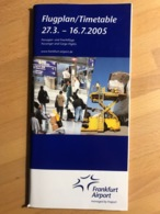 Frankfurt Airport  Flugplan / Timetable 27.3 - 16.7.2005 Passagier- Und Frachtfluge Passenger And Cargo Flights - Horaires