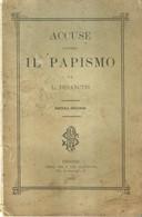 """6874 """" ACCUSE CONTRO IL PAPISMO DA L. DESANCTIS-SETTIMA EDIZIONE-FIRENZE-PREM. TIP. E LIB. CLAUDIANA 1905""""ORIGINALE - Religione"""
