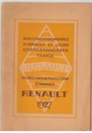 Concessionnaires Renault - France, Colonies, Pays De Protectorat, Etranger 1927 - Automobilismo