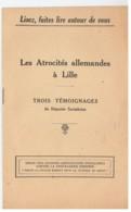 Les Atrocités Allemandes à Lille - Trois Témoignages De Députés Socialistes - Livres, BD, Revues