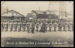 NEW - Ww1 - Arrivée De Maréchal FOCH à Luxemburg Luxembourg Juin 1919  Soldats 1914 1915 1916 1917 1918 Guerre Mondiale - Luxembourg - Ville