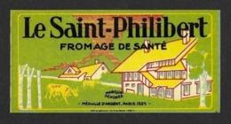 Etiquettes De Fromage.    Le Saint-Philibert, Fromage De Santé.   Neuve. - Cheese
