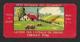 Etiquettes De Fromage.    Orsat Fils.   Laiterie Des Côteaux De Frasne.   Neuve. - Cheese