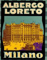 HOTEL Albergo Loreto - Milano - Italia Italy Italie – 11 X 15 Cm  Etiquette Bagage, Luggage Label, Etichetta Valigia - Etiquettes D'hotels