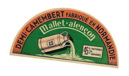 ETIQUETTE De FROMAGE..Demi CAMEMBERT Fabriqué En NORMANDIE..MALLET à ALENCON ( Orne 61) - Cheese