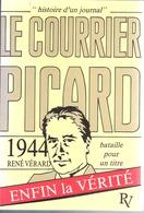Le Courrier Picard-1944-René Vérard-Résistance-Amiens-Abbeville-Somme-224 P+28 P Photos-fac-Similé-Table Des Matières - Picardie - Nord-Pas-de-Calais