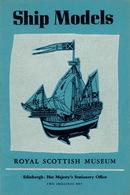 """""""Ship Models"""" Catalogue Exposition The Royal Scottish Museum Edimbourg 1956 28 Pages Et 24 Photos De Maquettes TBon Etat - Barcos"""