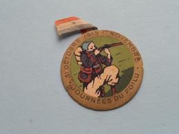 Journées Du 31 Octobre 1915 1er Novembre POILUS LE PARLEMENT > Insigne En Carton ( Voir / Zie Photo Pour Detail ) ! - 1914-18