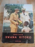 BWANA KITOKO ANDRE CAUVIN 1956 E.O. CONGO RUANDA-URUNDI HISTOIRE DE BELGIQUE VOYAGE DU ROI BAUDOUIN - Geschiedenis