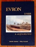Evron D'hier à Aujourd'hui, Isabelle Dutertre, Rémy Foucault, Préface H. Guéniffey, 1991, Port Offert - Pays De Loire