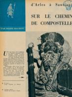 1957 : Document, CHEMIN DE COMPOSTELLE, Roncevaux, Arles, Saint-Trophime, Saint-Gilles, Burgos, Saint-Sernin, Toulouse.. - Zonder Classificatie