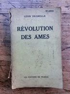 Léon DEGRELLE - Révolution Des âmes - 1938 - Dédicacé - Rexisme - Fascisme - Collaboration - Nazisme SS - Histoire