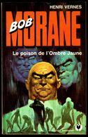"""""""BOB MORANE: Le Poison De L'Ombre Jaune"""" - N° 135, Par Henri VERNES -  E.O. PM N° 144. - Livres, BD, Revues"""