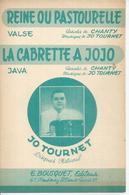 """Partition : """" REINE OU PASTOURELLE """" + """" LA CABRETTE A JOJO """" CHANTY / JO TOURNET - Unclassified"""