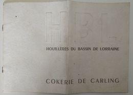 Brochure HBL - Houillères Du Bassin Lorrain - Cokerie De Carling - Année 1962 - Lorraine - Vosges