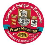 ETIQUETTE De FROMAGE..Petit CAMEMBERT Fabriqué En NORMANDIE..Prince Normand..H. VALLEE à St GEORGES Des GROSEILLERS (61) - Cheese