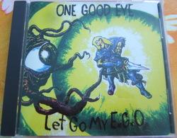 CD PUNK - ONE GOOD EYE / LET GO MY E.G.O. - Punk