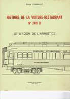 HISTOIRE DE LA VOITURE-RESTAURANT N° 2419 D LE WAGON DE L'ARMISTICE - Trains