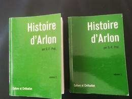 HISTOIRE D 'ARLON ET DE LA PROVINCE LUXEMBOURG 2 TOMES REÉDITION  DE ÉDITION DE 1873 ANNÉE 1973 REGIONNALISME BELGIQUE - Culture