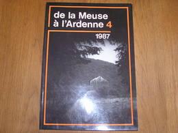 DE LA MEUSE A L'ARDENNE N° 4 1987 Wancennes Tabac De La Semois Guerre 40 45 Famenne Wellin Luchy Alle Frahan Grotte Han - Culture