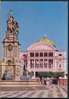 °°° 19867 - BRASIL - MANAUS - TEATRO AMAZONAS E MONUMENTO DA ABERTURA DOS PORTOS °°° - Manaus