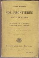 Nos Frontières De L'Est Et Du Nord, Par Le Général Maitrot. - Libri