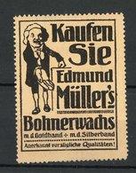 Reklamemarke Edmund Müller's Bohnerwachs M. D. Gold- Und Silberband, Mann Hält Hand Auf - Vignetten (Erinnophilie)