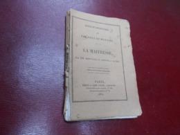 Theatre De Madame  Comedie Vaudeville 1830  La Maitresse  Par MM  Merville  H Leroux  Et Alexis - Théâtre