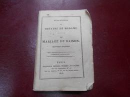 Theatre De Madame  Comedie Vaudeville En Deux Actes  1828  Le Mariage De Raison  Par MM Scribe Et  Varner - Théâtre
