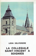 La Collégiale Saint-Vincent à Soignies Par Léon Delferiere (1974, 36 Pages) - Geschiedenis