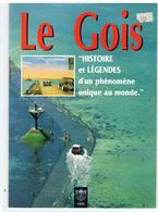 Le Gois HISTOIRE Et LÉGENDES  D'un Phénomène Unique Au Monde Des Editions L'Etrave De 1994? - Pays De Loire