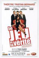 Flyer. Le Jeu De La Vérité. Vanessa Demouy, Philippe Lellouche, David Brécourt, Christian Vadim. Théâtre Tristan Bernard - Werbung