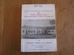LES CACHETS A ETOILES Des Dépôts Relais Haltes Des Facteurs Agences Postales Marcophilie Philatélie Poste Belgique - Andere Boeken
