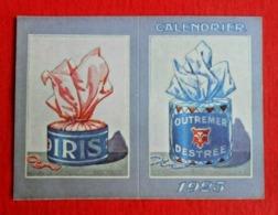 Calendrier De Poche /publicité -1925 Bleu Destrée - Lessive Iris - Formato Piccolo : 1921-40