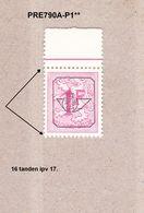 PRE790A-P1** Zonder Scharnier,16 Tanden Verticaal Ipv 17:dof Papier.Heraldieke Leeuw:1fr.Opdruk Type G.OBP 125 Euro. - Prematasellados