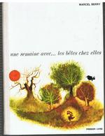 Scolaire Lecture Une Semaine Avec... Les Bêtes Chez Elles De Marcel Berry, Illustré Par M. Politzer Ed. Hachette De 1965 - 6-12 Ans