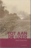 Tot Aan De IJzer // Max Deauville - Guerre 1914-18